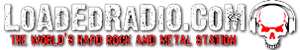LOADED RADIO • The World\'s Hard Rock and Metal Station