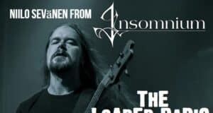 insomnium interview, INSOMNIUM Frontman NIILO SEVANEN Joins Us On THE LOADED RADIO PODCAST This Week